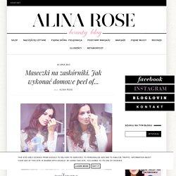 Alina Rose Makeup Blog: Maseczki na zaskórniki. Jak wykonać domowe peel of...