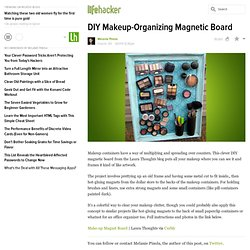 DIY Makeup-Organizing Magnetic Board - StumbleUpon