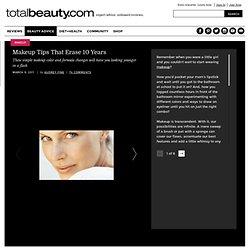 Makeup Tricks That Erase 10 Years
