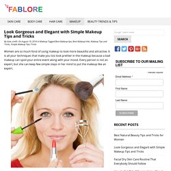 Quick Tips and Tricks to Get Gorgeous In 10 Minutes