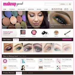 Makeup Geek – Tips, Video Tutorials, Reviews, & More!