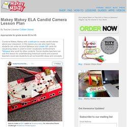 Makey Makey ELA Candid Camera Lesson Plan