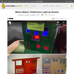 Makey Makey/ Chibitronics Light-up Houses: 5 Steps