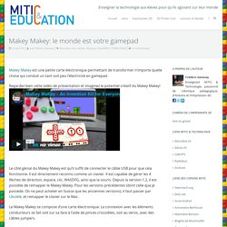 Makey Makey: le monde est votre gamepad