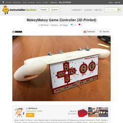 MakeyMakey Game Controller (3D Printed) : 6 Steps - Instructables