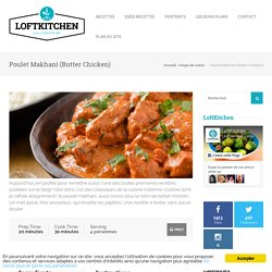 Poulet Makhani (Butter Chicken) - LoftKitchen