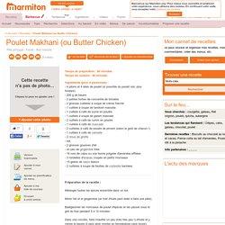 Poulet Makhani (ou Butter Chicken) : Recette de Poulet Makhani (ou Butter Chicken)