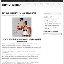 Songs Letoya Makhene - Ngihawukele Mp3 Download Fakaza 2020
