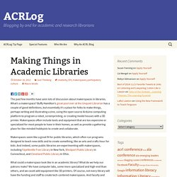 Making Things in Academic Libraries