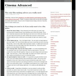 The only film making advice you really need — Cinema Advanced Cinema Advanced