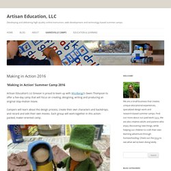 Making in Action 2016 - Artisan Education, LLC