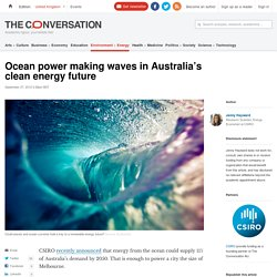 Ocean power making waves in Australia's clean energy future