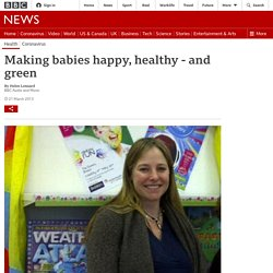 Making babies happy, healthy - and green