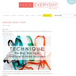 Making Bias Tape – MADE EVERYDAY