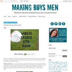 Making Boys Men: World's Easiest Kite Ever!