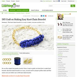 DIY Craft on Making Easy Knot Chain Bracelet