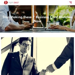 Stop Making these 7 Business Card Mistakes Now - NPN360