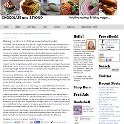 Making the choice to follow an anti-Candida diet: Chocolate and Beyond