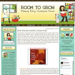 Room to Grow: Making Early Childhood Count!: Book of the Day Activities: Autumn Trails