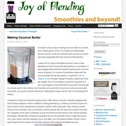 Making Coconut Butter - Joy of Blending