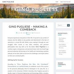 Gino Pugliese – Making a Comeback