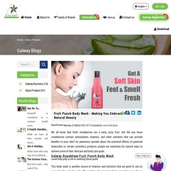 Fruit Punch Body Wash - Making You Embrace Your Natural Beauty