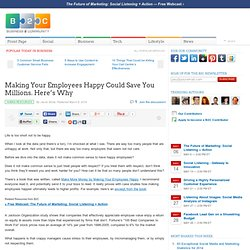 Making Your Employees Happy Could Save You Millions. Here's Why