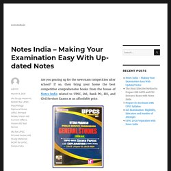 Notes India – Making Your Examination Easy With Updated Notes
