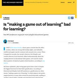 "Is ""making a game out of learning"" bad for learning?"