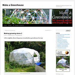 Making growing dome 2 | Make a Greenhouse