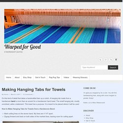 Making Hanging Tabs for Towels – Warped for Good