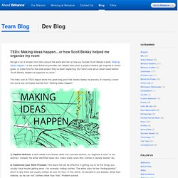 TEDx: Making ideas happen…or how Scott Belsky helped me organize my room on the Behance Team Blog