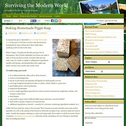 Making Homemade Lard & Lye Soap - Surviving the Modern World