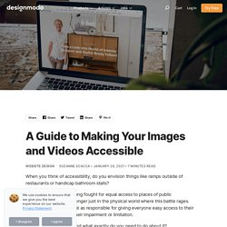 A Guide to Making Your Images and Videos Accessible