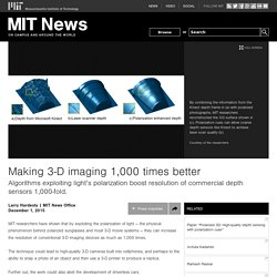 Making 3-D imaging 1,000 times better