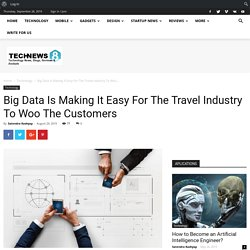 How Big Data is making the travel industry easy.