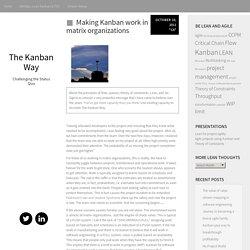 Making Kanban work in matrix organizations