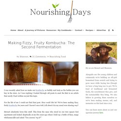 Making Fizzy, Fruity Kombucha: The Second Fermentation