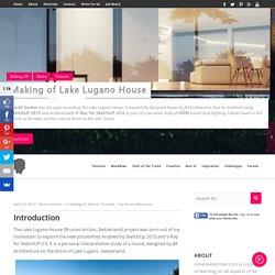 Making of Lake Lugano House