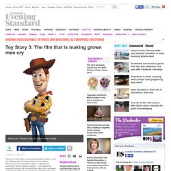 Toy Story 3: The film that is making grown men cry - Life & Style - London Evening Standard