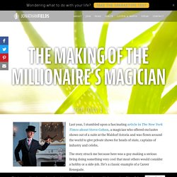 The Making of The Millionaire's Magician