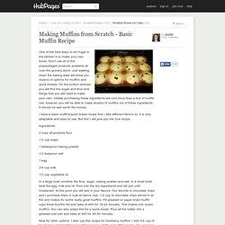 Making Muffins from Scratch - Basic Muffin Recipe