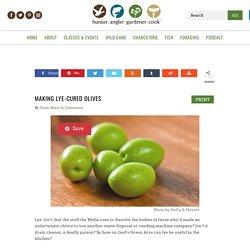 Making Lye-Cured Olives - Hunter Angler Gardener Cook