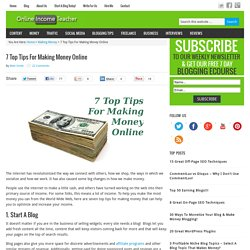 7 Top Tips For Making Money Online