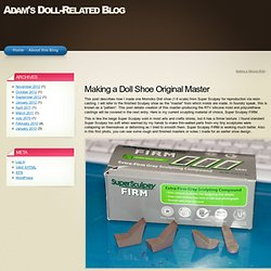 Making A Doll Shoe Original Master « Adam's Doll-Related Blog