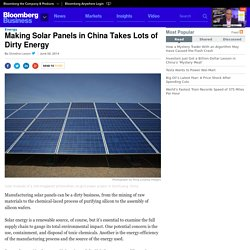 Making Solar Panels in China Takes Lots of Dirty Energy - Businessweek