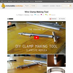 Wire Clamp Making Tool : 9 Steps (with Pictures) - Instructables
