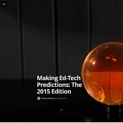 Making Ed-Tech Predictions: The 2015 Edition