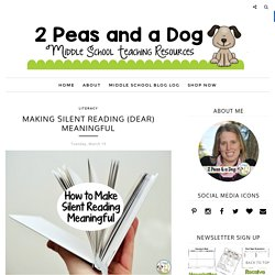 Making Silent Reading (DEAR) Meaningful - 2 Peas and a Dog