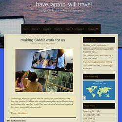 making SAMR work for us – …have laptop, will travel